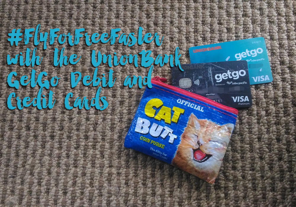 #FlyForFreeFaster with GetGo Unionbank Credit and Debit Cards